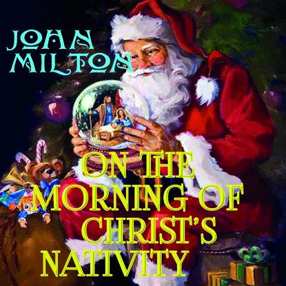Фото - Джон Мильтон On the Morning of Christ's Nativity make and play nativity