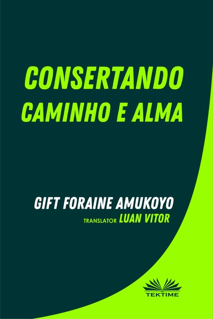 Фото - Foraine Amukoyo Gift Consertando Caminho E Alma foraine amukoyo gift palpitations