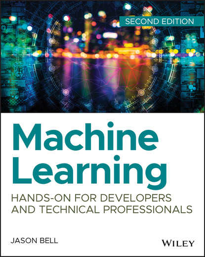 Jason Bell Machine Learning jason bell machine learning hands on for developers and technical professionals