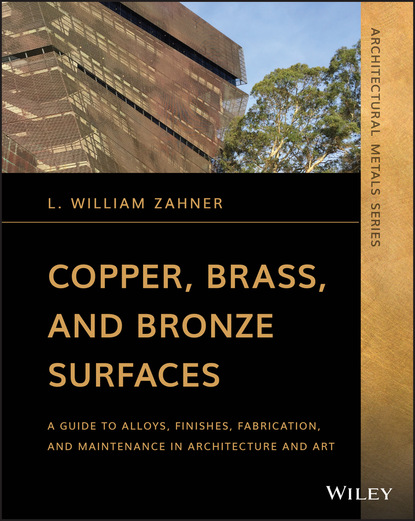 L. William Zahner Copper, Brass, and Bronze Surfaces william l wlor01bcorcn