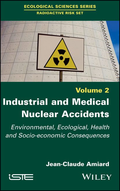 Фото - Jean-Claude Amiard Industrial and Medical Nuclear Accidents jean claude andré process engineering renewal 2
