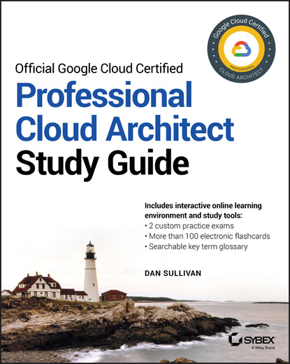 Фото - Dan Sullivan Official Google Cloud Certified Professional Cloud Architect Study Guide david higby clinton aws certified solutions architect study guide