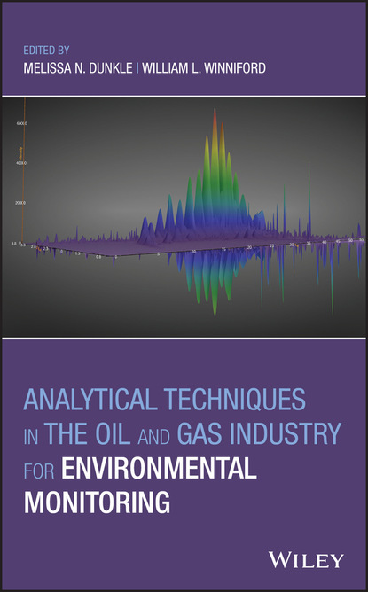 Группа авторов Analytical Techniques in the Oil and Gas Industry for Environmental Monitoring группа авторов chemistry in the oil industry vii
