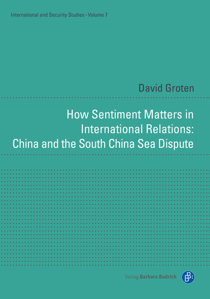 Фото - David Groten How Sentiment Matters in International Relations: China and the South China Sea Dispute отсутствует intercultural competencies in china