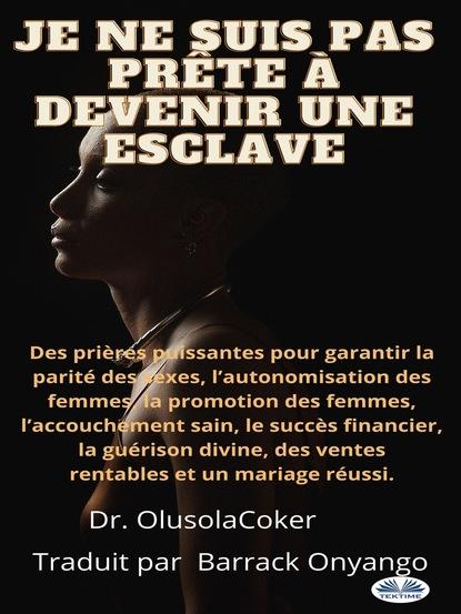 les mille et une nuits Dr. Olusola Coker Je Ne Suis Pas Prête À Devenir Une Esclave