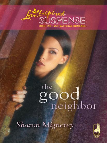 Sharon Mignerey The Good Neighbor sharon mignerey the good neighbor