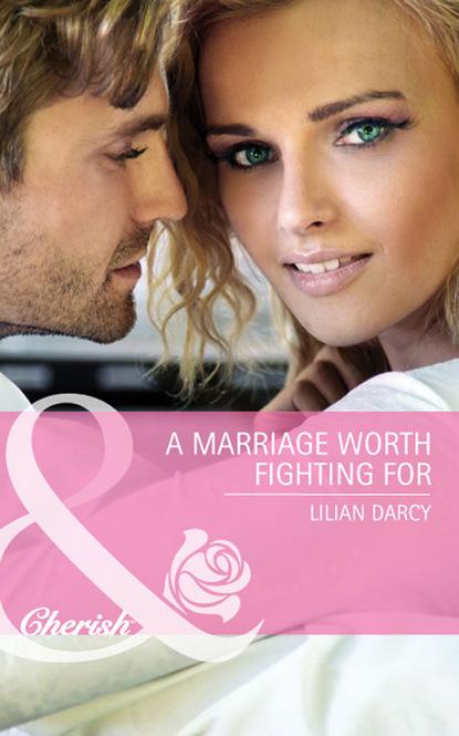 Фото - Lilian Darcy A Marriage Worth Fighting For lilian darcy velhos rancores