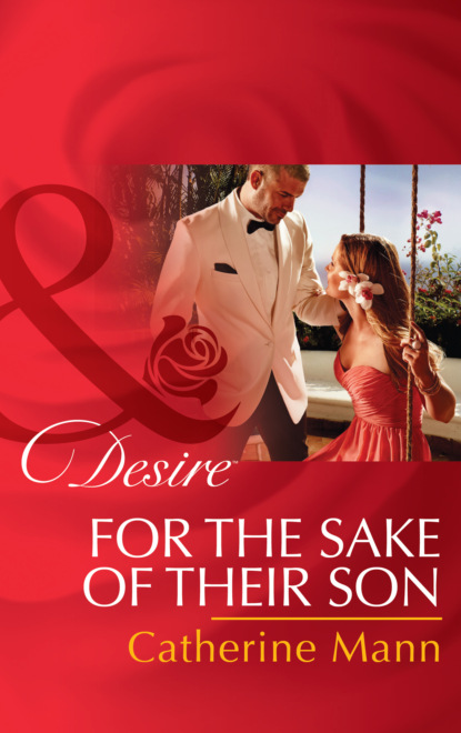 Catherine Mann For the Sake of Their Son недорого