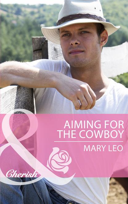 Mary Leo Aiming for the Cowboy mary sullivan no ordinary cowboy