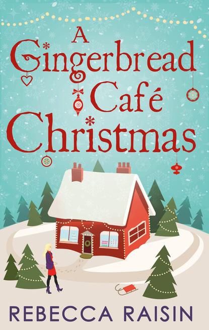 Фото - Rebecca Raisin A Gingerbread Café Christmas rebecca raisin christmas at the café