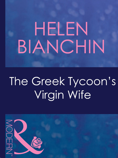 Helen Bianchin The Greek Tycoon's Virgin Wife