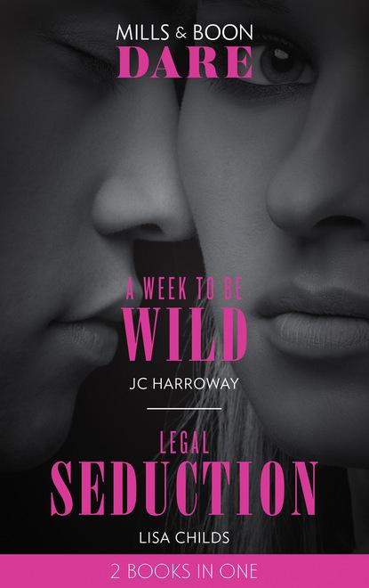 Фото - JC Harroway A Week To Be Wild / Legal Seduction jc harroway the proposition her every fantasy