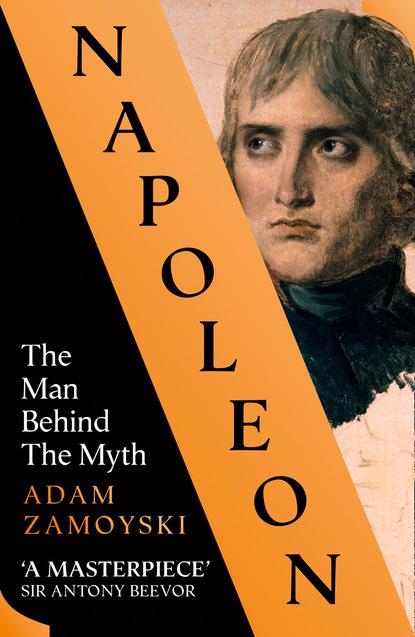 Фото - Adam Zamoyski Napoleon adam zamoyski napoleon the man behind the myth