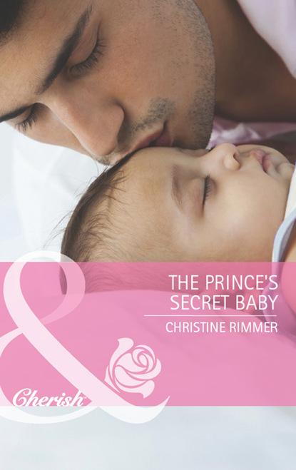 Фото - Christine Rimmer The Prince's Secret Baby christine rimmer almost a bravo