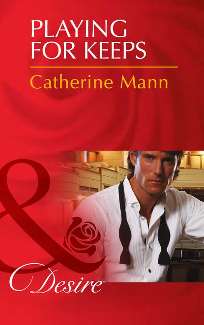 Catherine Mann Playing for Keeps недорого