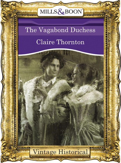 Фото - Claire Thornton The Vagabond Duchess claire thornton the wolf s promise
