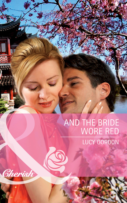 Lucy Gordon And the Bride Wore Red недорого