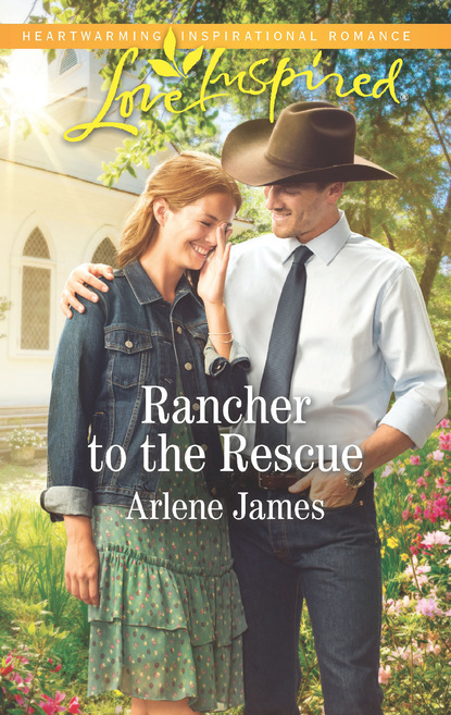 Arlene James Rancher To The Rescue arlene james called to love