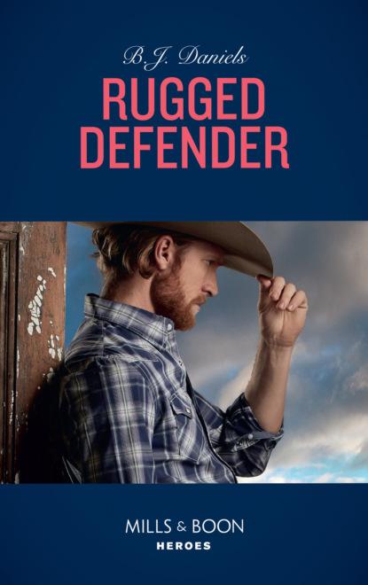 B.J. Daniels Rugged Defender mccarthy justin huntly the duke s motto a melodrama