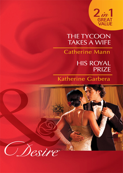 The Tycoon Takes a Wife / His Royal Prize
