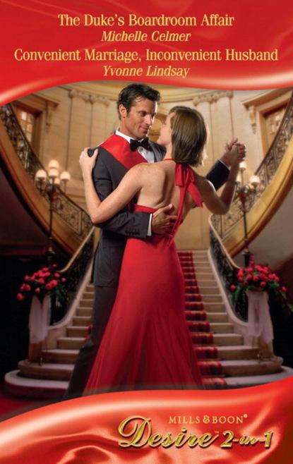 The Duke's Boardroom Affair / Convenient Marriage, Inconvenient Husband