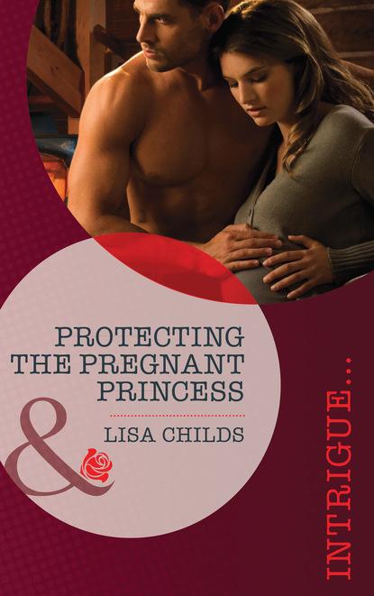 Lisa Childs Protecting the Pregnant Princess недорого