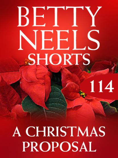 Фото - Betty Neels A Christmas Proposal betty neels the doctor s girl