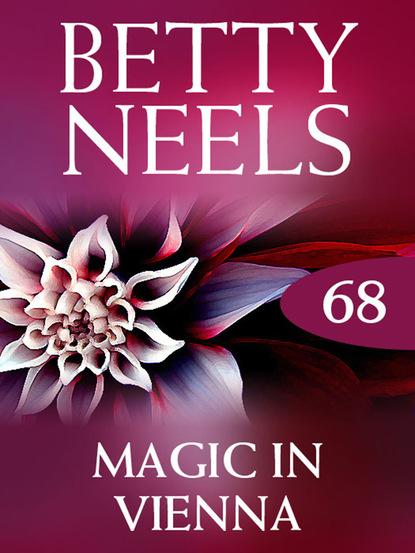 Фото - Betty Neels Magic in Vienna betty neels the doctor s girl