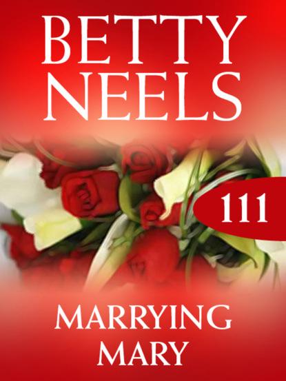 Фото - Betty Neels Marrying Mary mary nichols winning the war hero s heart