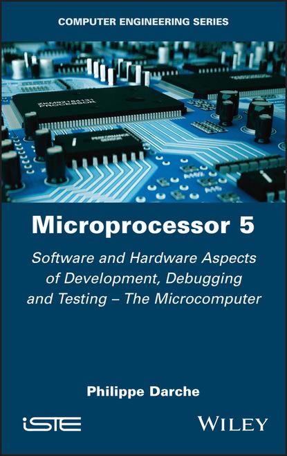 Philippe Darche Microprocessor 5 debugging embedded microprocessor systems