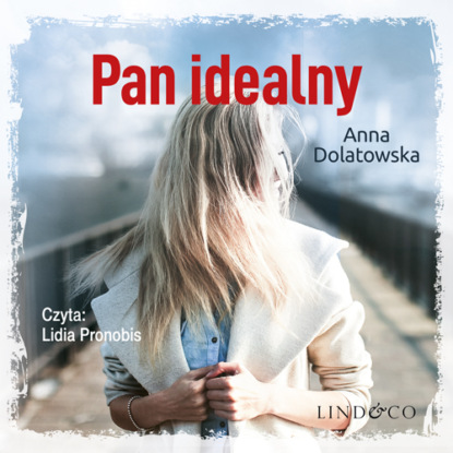 Anna Dolatowska Pan idealny anna dolatowska pan idealny
