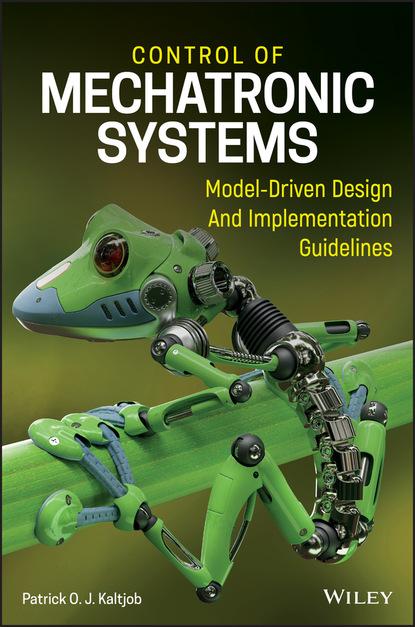 michael grimble j robust industrial control systems Patrick O. J. Kaltjob Control of Mechatronic Systems