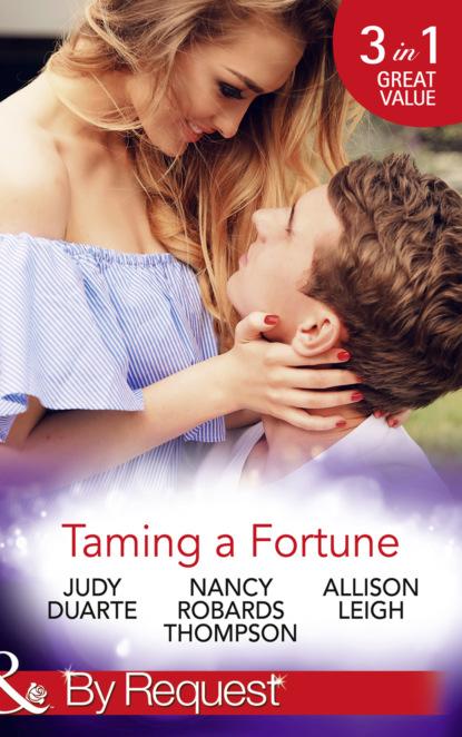 Фото - Nancy Robards Thompson Taming A Fortune nancy robards thompson falling for fortune