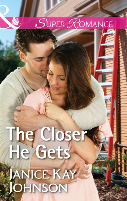 Фото - Janice Kay Johnson The Closer He Gets janice johnson kay to love a cop