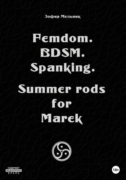 Femdom. Bdsm. Spanking. Summer rods for Marek