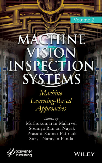 Группа авторов Machine Vision Inspection Systems, Machine Learning-Based Approaches группа авторов machine learning algorithms and applications