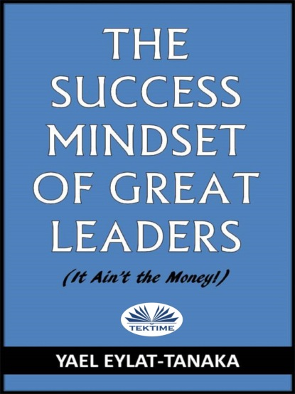 Yael Eylat-Tanaka The Success Mindset Of Great Leaders claudia shelton blind spots achieve success by seeing what you can t see