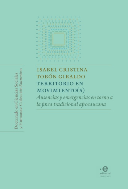 Isabel Cristina Tobón Giraldo Territorio en movimiento(s) cristina giraldo prieto entre el azadón y el smartphone