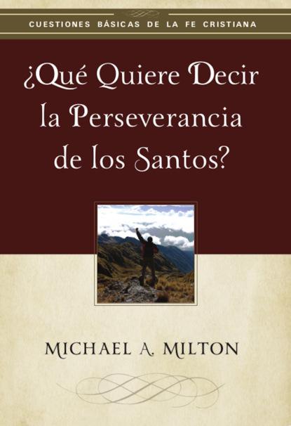 Michael Milton ¿Qué quiere decir la perseverancia de los santos? michael reeves spurgeon y la vida cristiana