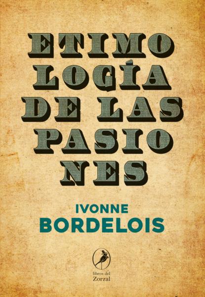 Ivonne Bordelois Etimología de las pasiones nicky persico la danza de las sombras