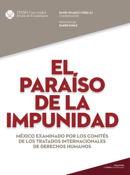 Rainer Huhle El paraíso de la impunidad недорого