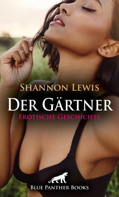 Shannon Lewis Der Gärtner   Erotische Geschichte shannon lewis der gärtner erotische geschichte