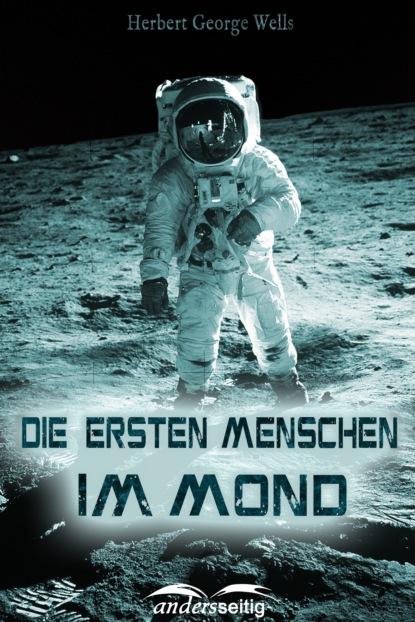 Фото - Herbert George Wells Die ersten Menschen im Mond nika s daveron bedford heart