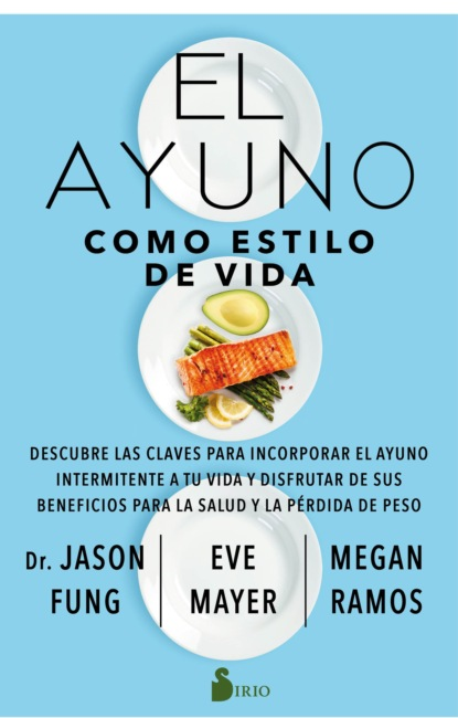 Dr. Jason Fung El ayuno como estilo de vida marc romera el manual definitivo del ayuno intermitente