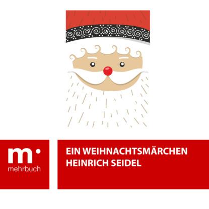 Heinrich Seidel Ein Weihnachtsmärchen heinrich seidel mein buch der schönsten märchen