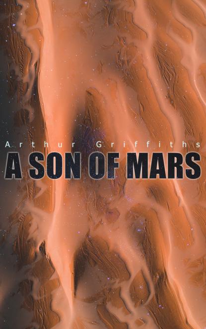 Фото - Griffiths Arthur A Son of Mars griffiths arthur a son of mars
