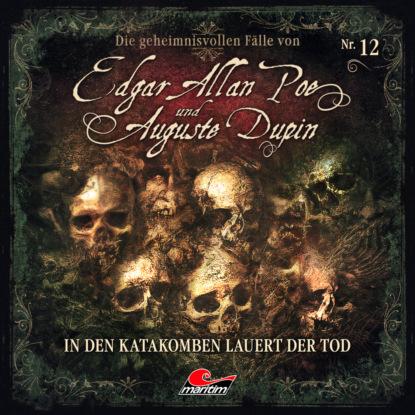 Фото - Markus Duschek Edgar Allan Poe & Auguste Dupin, Folge 12: In den Katakomben lauert der Tod markus duschek gespenster krimi folge 4 der präparator