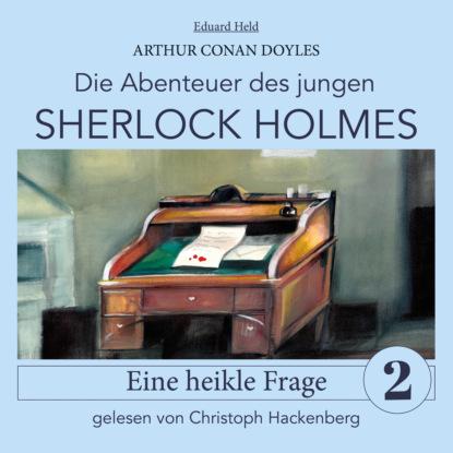 Sir Arthur Conan Doyle Sherlock Holmes: Eine heikle Frage - Die Abenteuer des jungen Sherlock Holmes, Folge 2 (Ungekürzt) недорого