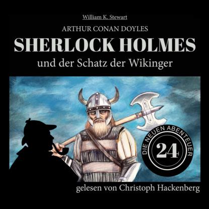 Фото - Sir Arthur Conan Doyle Sherlock Holmes und der Schatz der Wikinger - Die neuen Abenteuer, Folge 24 (Ungekürzt) sir arthur conan doyle sherlock holmes und der zorn zarathustras die neuen abenteuer folge 21 ungekürzt