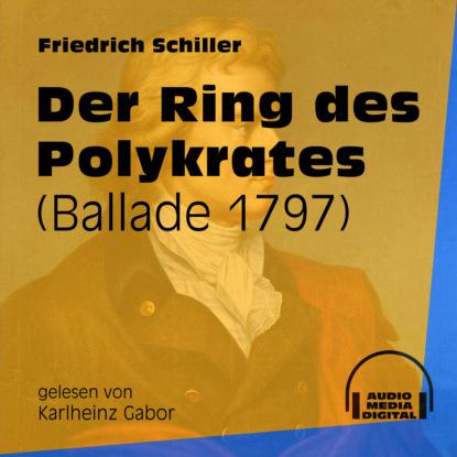 friedrich schiller zu der geschichte des malteser ordens ungekürzt Friedrich Schiller Der Ring des Polykrates - Ballade 1797 (Ungekürzt)